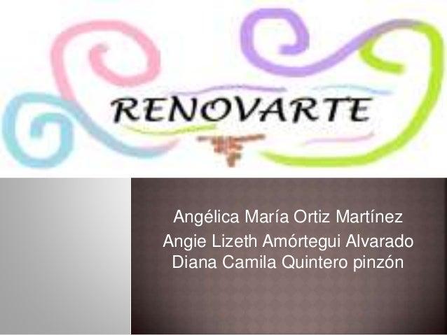 Angélica María Ortiz Martínez Angie Lizeth Amórtegui Alvarado Diana Camila Quintero pinzón