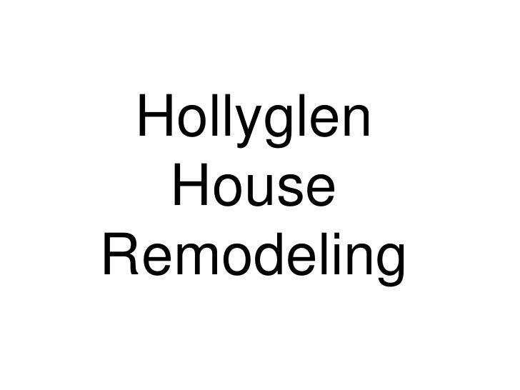 Hollyglen House Remodeling<br />