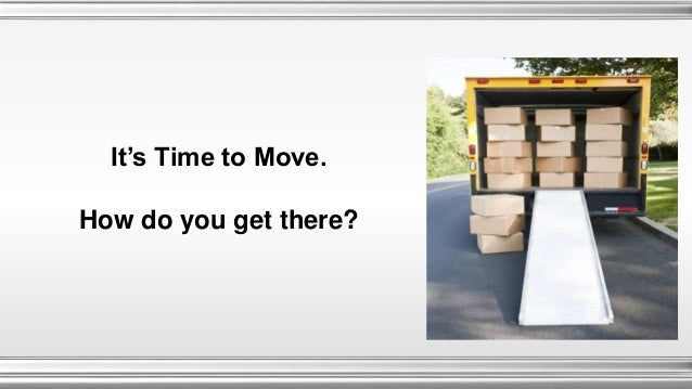It's Time to Move. How do you get there?