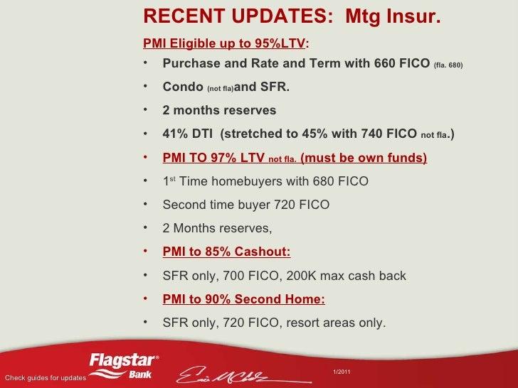 <ul><li>RECENT UPDATES:  Mtg Insur. </li></ul><ul><li>PMI Eligible up to 95%LTV : </li></ul><ul><li>Purchase and Rate and ...