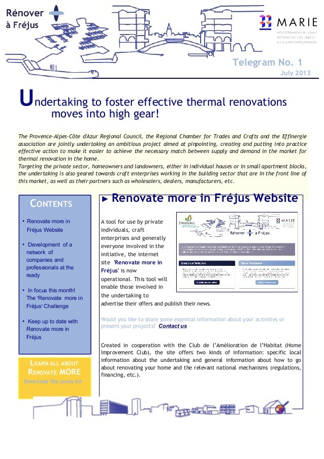 Telegram No. 1 July 2013      Undertaking to foster effective thermal renovations moves into high gear!  The Provence-Al...