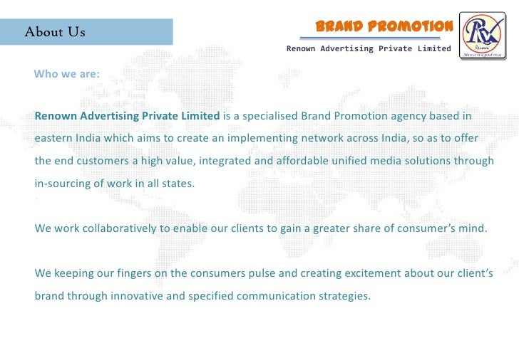 Brand Promotion<br />About Us<br />Renown Advertising Private Limited<br />Who we are:<br />Renown Advertising Private Lim...
