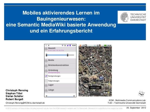 KOM - Multimedia Communications Lab TUD – Technische Universität Darmstadt © 2012 author(s) of these slides including rese...