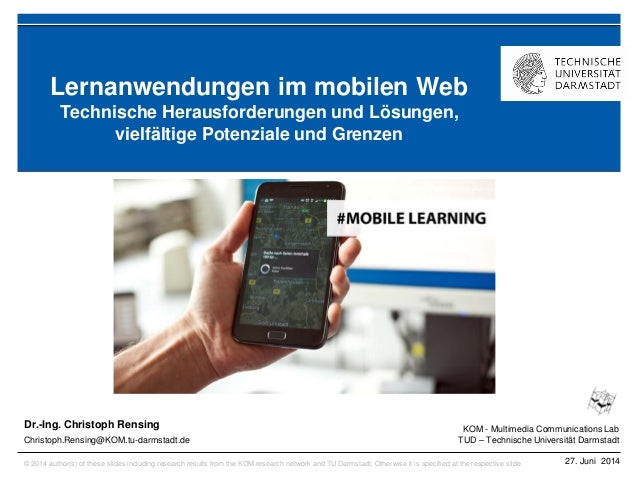 KOM - Multimedia Communications Lab TUD – Technische Universität Darmstadt © 2014 author(s) of these slides including rese...