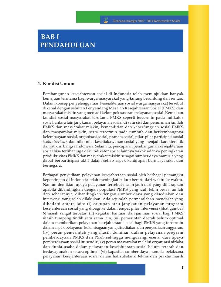 BAB I PENDAHULUAN     1. Kondisi Umum    Pembangunan kesejahteraan sosial di Indonesia telah menunjukkan banyak   kemajuan...