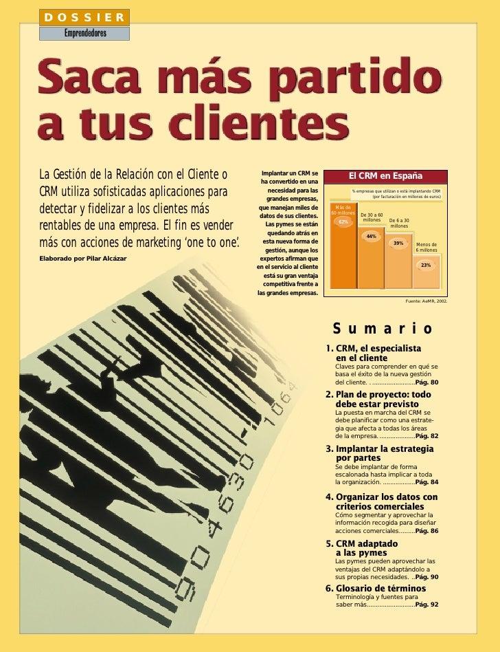 DOSSIER        Emprendedores     La Gestión de la Relación con el Cliente o      Implantar un CRM se                      ...