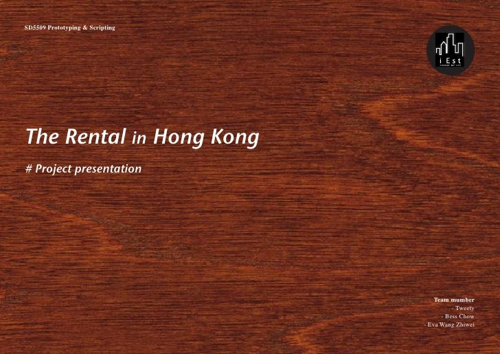 SD5509 Prototyping & Scripting     The Rental in Hong Kong # Project presentation                                         ...