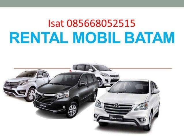 085668052515 Rental mobil bulanan batam 2016, 2017, 2018
