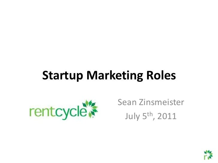 Startup Marketing Roles<br />Sean Zinsmeister<br />July 5th, 2011<br />