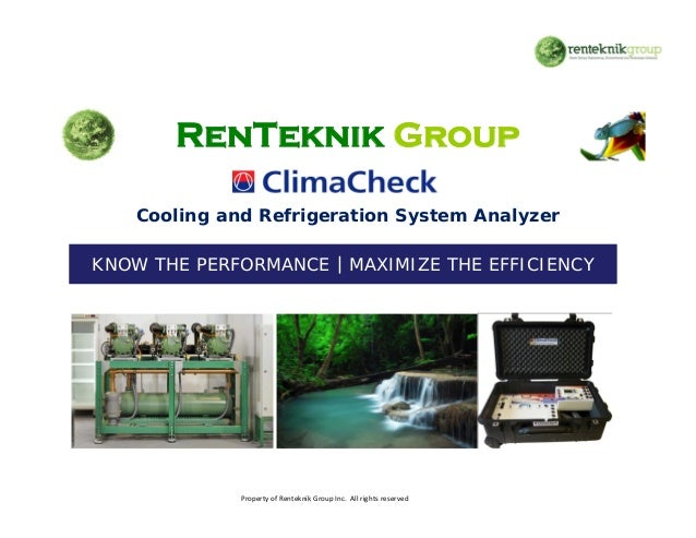 RenTeknik Group        Cooling and Refrigeration System Analyzer    KNOW THE PERFORMANCE | MAXIMIZE THE EFFICIENCY1       ...