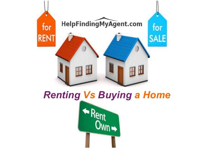 essays on renting vs buying a home Compare/contrast essay: renting versus buying renting a home allows renters to  pay someone to live in their home for a period of time buying a home allows.