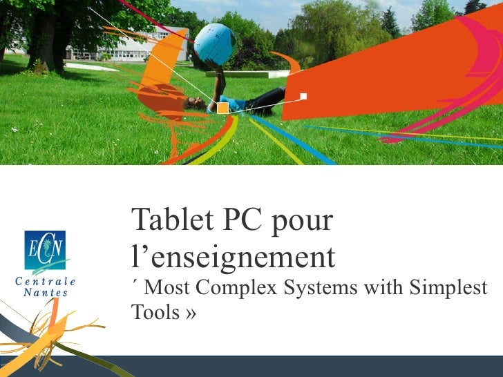 Tablet PC pour l'enseignement « Most Complex Systems with Simplest Tools »