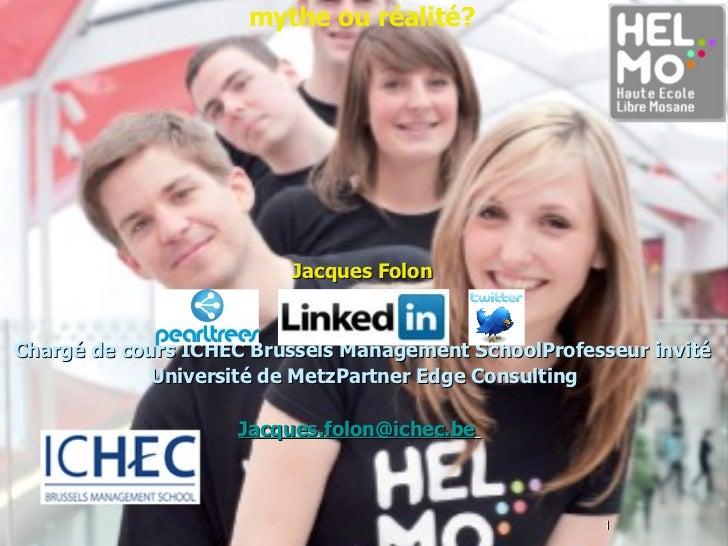 Rentrée académique HELMO   20 septembre 2011 Génération Y et enseignement supérieur:  mythe ou réalité? Jacques Folon Char...