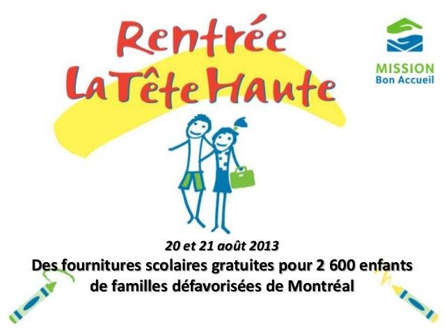 20 et 21 août 2013 Des fournitures scolaires gratuites pour 2 600 enfants de familles défavorisées de Montréal