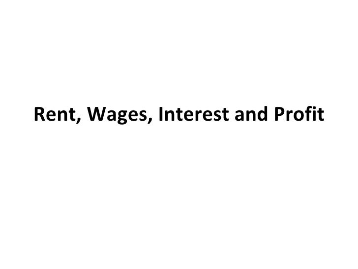 Rent, Wages, Interest and Profit