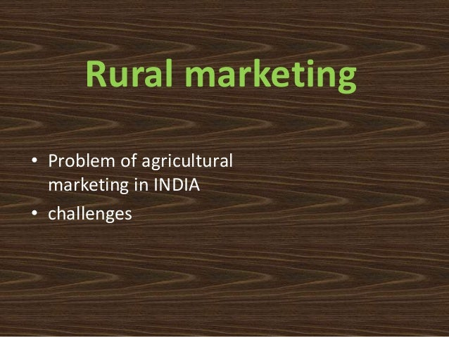 prospects and challenges of rural marketing in india Rural marketing in india is seen by many as a huge growth opportunity, considering that about 72 percent of indian population still lived in rural areas.