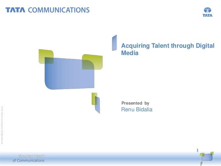 Acquiring Talent through Digital                                                   Renu Bidalia                           ...