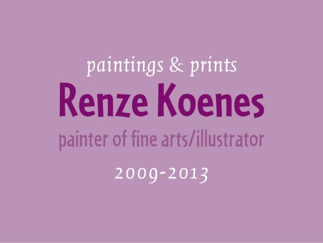Renze Koenes paintings & prints 2009-2013