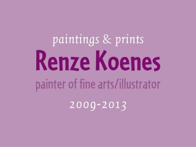 Renze Koenes paintings & prints 2009-2013