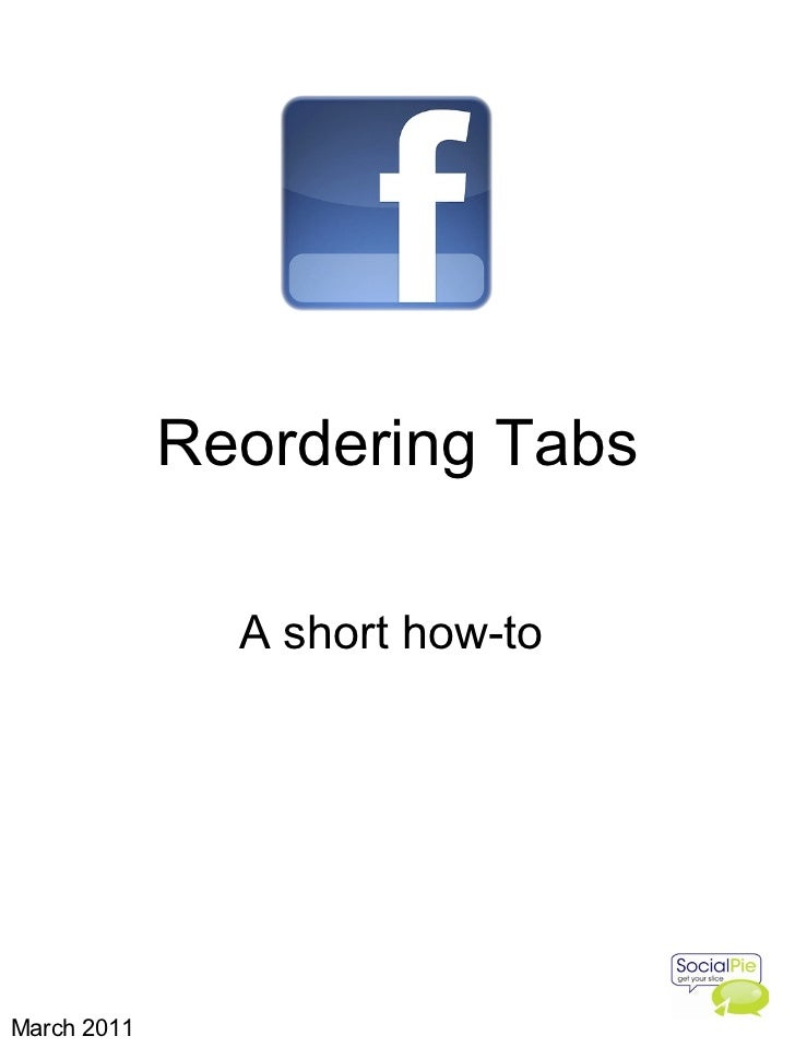 Reordering Tabs A short how-to  March 2011