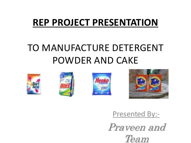 project report on rural detergent powder Project report on wooden furniture manufacturing unit  history of soap industry  in india is very old say since 1889  remote village to the metro cities alike.