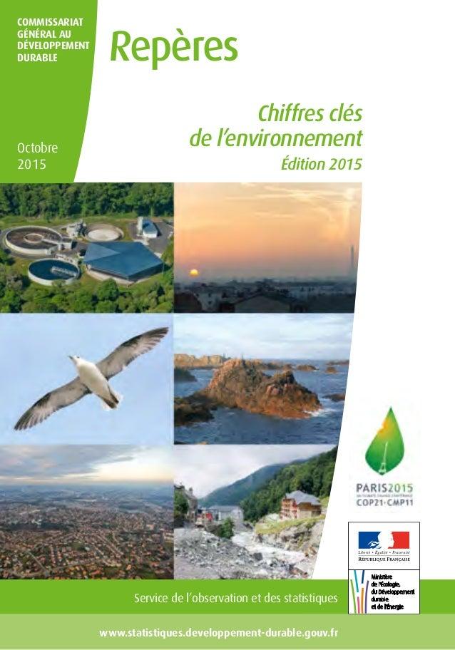 Service de l'observation et des statistiques www.statistiques.developpement-durable.gouv.fr Chiffres clés de l'environneme...