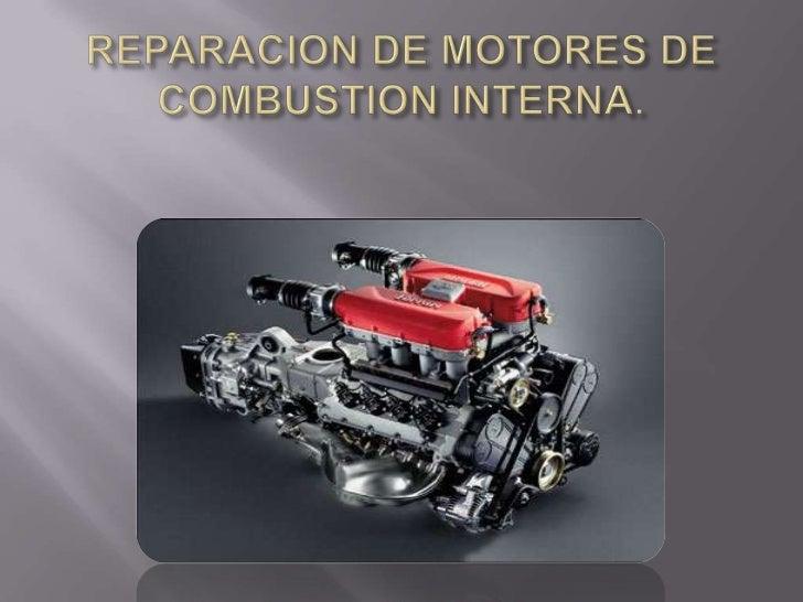 REPARACION DE MOTORES DE COMBUSTION INTERNA.<br />