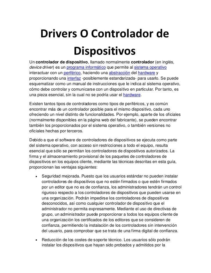 Drivers O Controlador de            DispositivosUn controlador de dispositivo, llamado normalmente controlador (en inglés,...