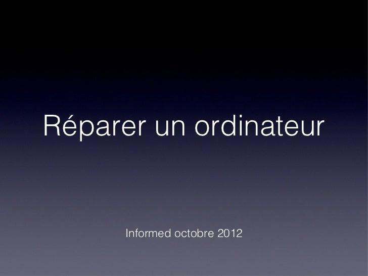 Réparer un ordinateur      Informed octobre 2012
