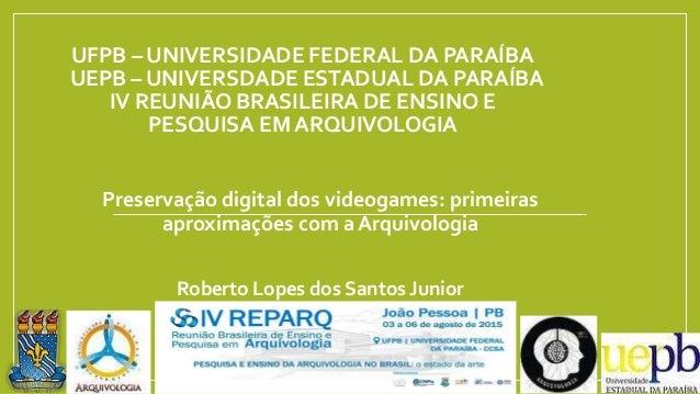 UFPB – UNIVERSIDADE FEDERAL DA PARAÍBA UEPB – UNIVERSDADE ESTADUAL DA PARAÍBA IV REUNIÃO BRASILEIRA DE ENSINO E PESQUISA E...