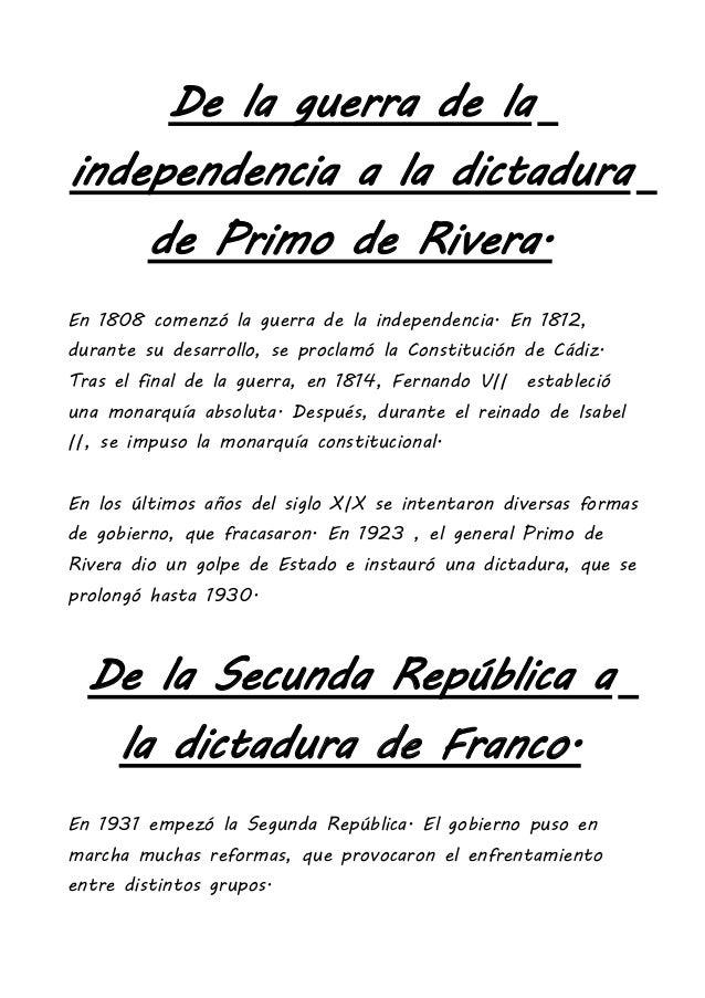 De la guerra de laindependencia a la dictadurade Primo de Rivera.En 1808 comenzó la guerra de la independencia. En 1812,du...