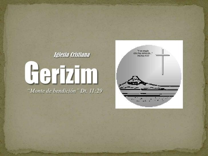 """""""Y en ningún          Iglesia Cristiana      otro hay salvación...""""                                     Hechos 4:12Gerizim..."""