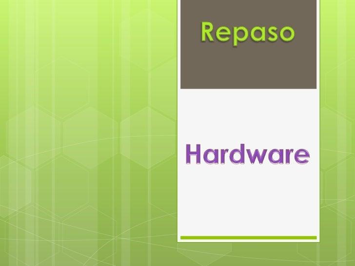 Repaso de hardware