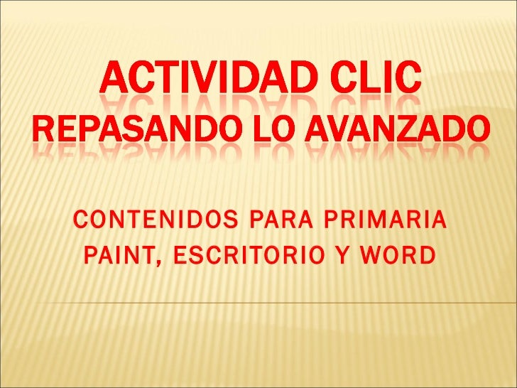 CONTENIDOS PARA PRIMARIA PAINT, ESCRITORIO Y WORD