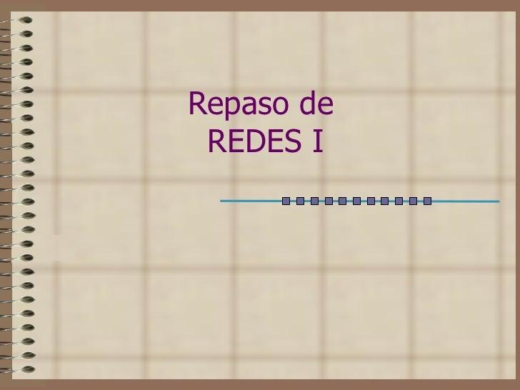 Repaso de  REDES I