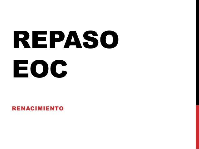 REPASO EOC RENACIMIENTO