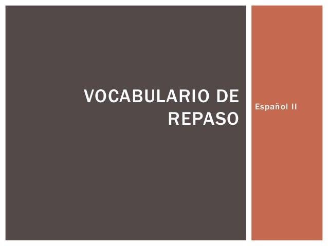 Español II VOCABULARIO DE REPASO