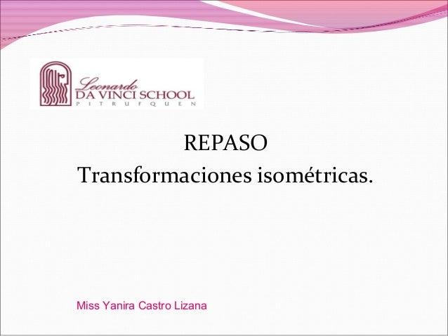 REPASOTransformaciones isométricas.Miss Yanira Castro Lizana