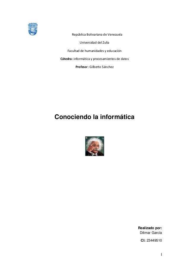 I República Bolivariana de Venezuela Universidad del Zulia Facultad de humanidades y educación Cátedra: informática y proc...