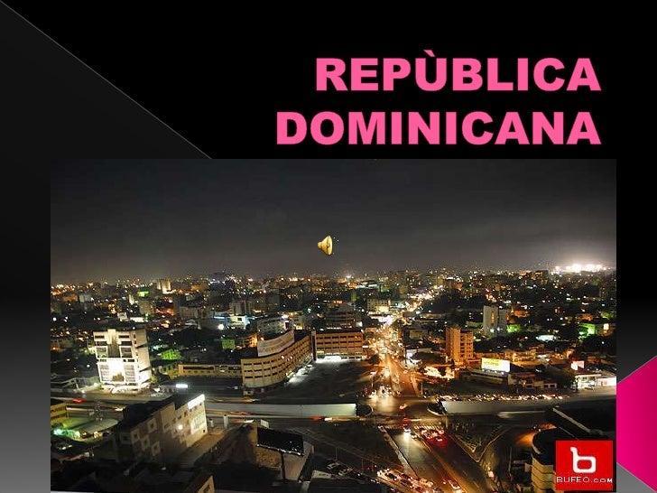 REPÙBLICA DOMINICANA<br />