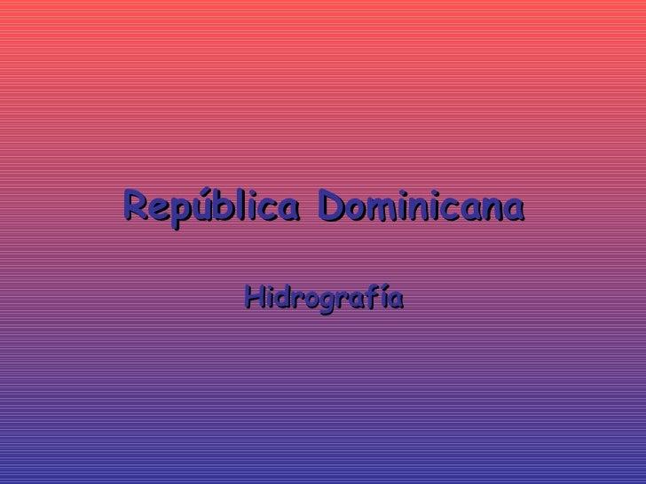 República Dominicana Hidrografía