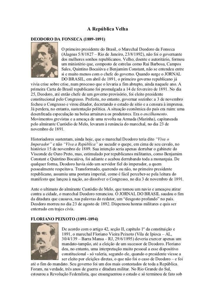 A República Velha  DEODORO DA FONSECA (1889-1891)                     O primeiro presidente do Brasil, o Marechal Deodoro ...