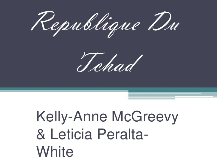 Republique Du Tchad<br />Kelly-Anne McGreevy & Leticia Peralta-White<br />