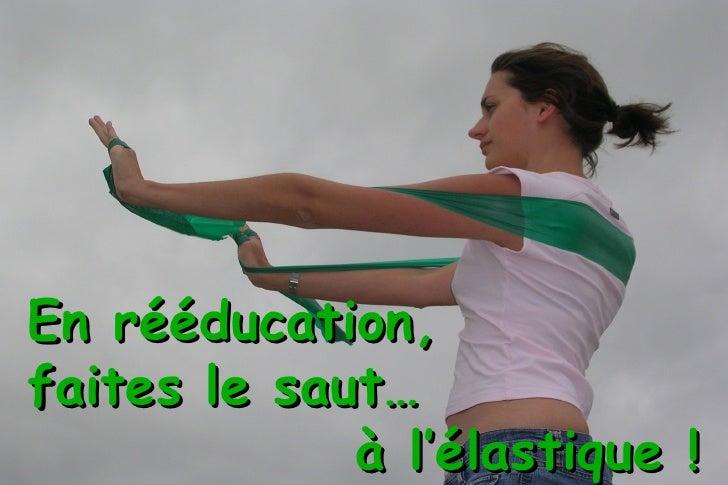 En rééducation,  faites le saut… à l'élastique !