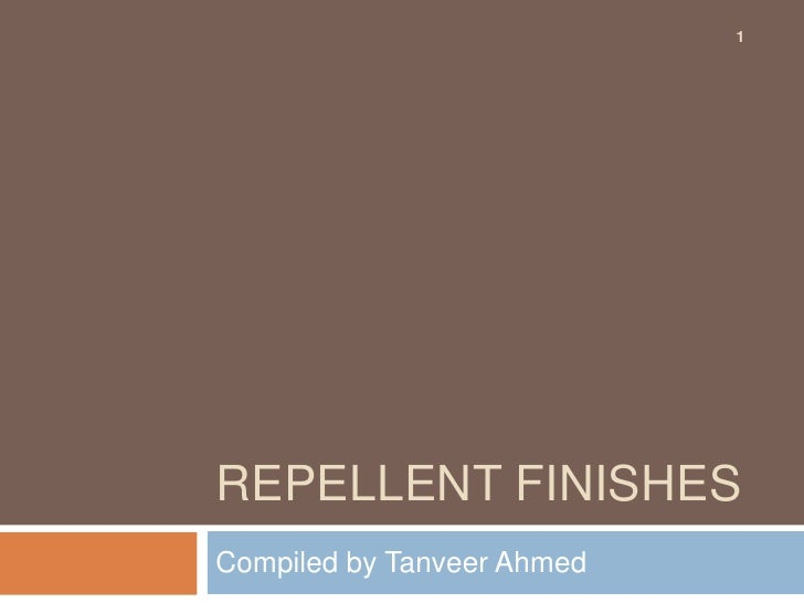 1REPELLENT FINISHESCompiled by Tanveer Ahmed
