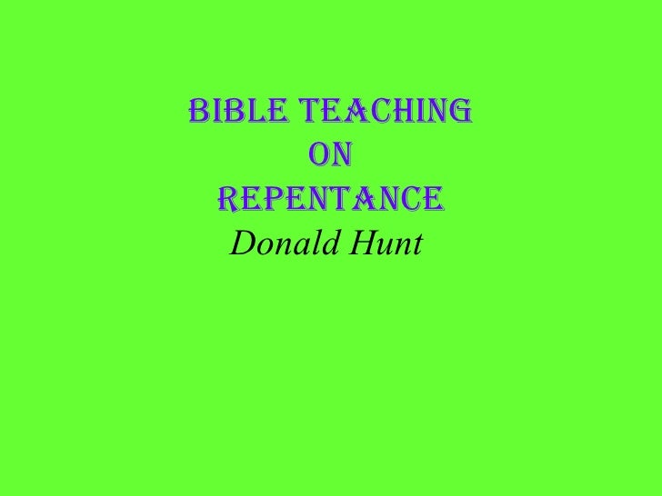 Biblical Repentance  by Donald Hunt