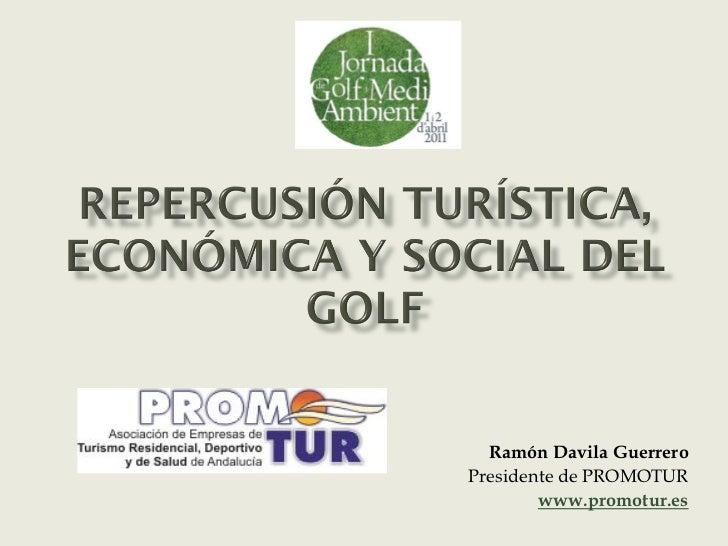Repercusion turistica economica y social del golf - Ramón Dávila