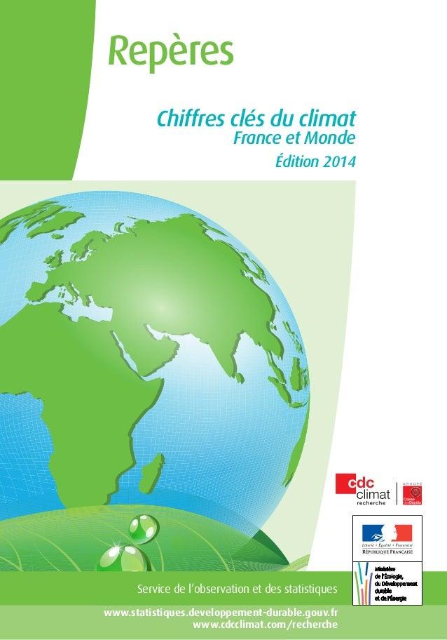 Repères Chiffres clés du climat France et Monde  Édition 2014  Service de l'observation et des statistiques www.statistiqu...