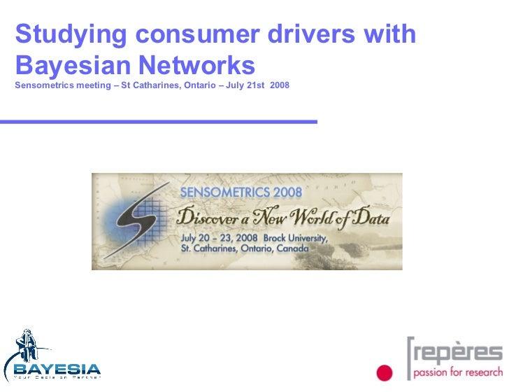 Reperes   Sensometrics 08   Driver Studies Using Bayesian Networks