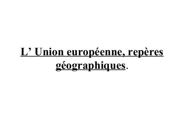 L' Union européenne, repèresgéographiques.